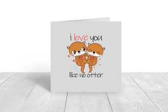 Valentines Card | I Love You Like No Otter | Cute Valentine's Card | Funny Valentine's Card