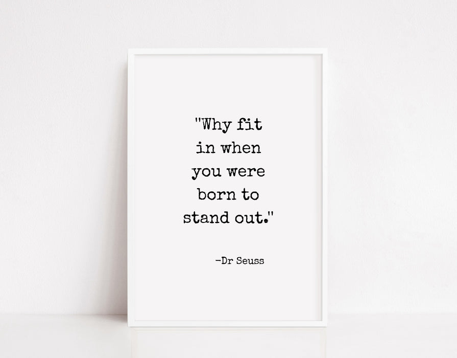 Quote Print | Why Fit In When You Were Born To Stand Out | Positive Print | Inspirational Print