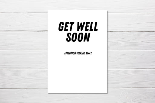 Thinking Of You Card | Get Well Soon, Attention Seeking Twat | Funny Cards | Get Well Soon Card | Banter Card