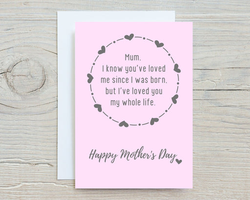 Mothers Day Card | Loved You My Whole Life | Cute Card