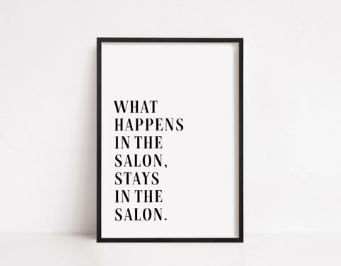 Quote Print | What Happens In The Salon, Stays In The Salon | Salon Print