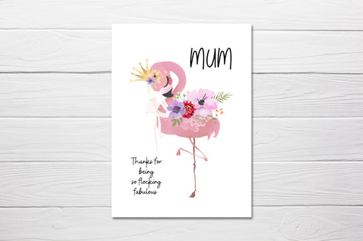 Mothers Day Card | Birthday Card | Mum, Thanks For Being So Flocking Fabulous | Flamingo Card
