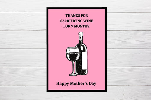 Mother's Day Card | Thanks For Sacrificing Wine For 9 Months | Funny Card