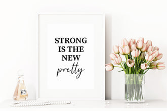 Quote Print | Strong Is the New Pretty | Positive Print | Cute Print