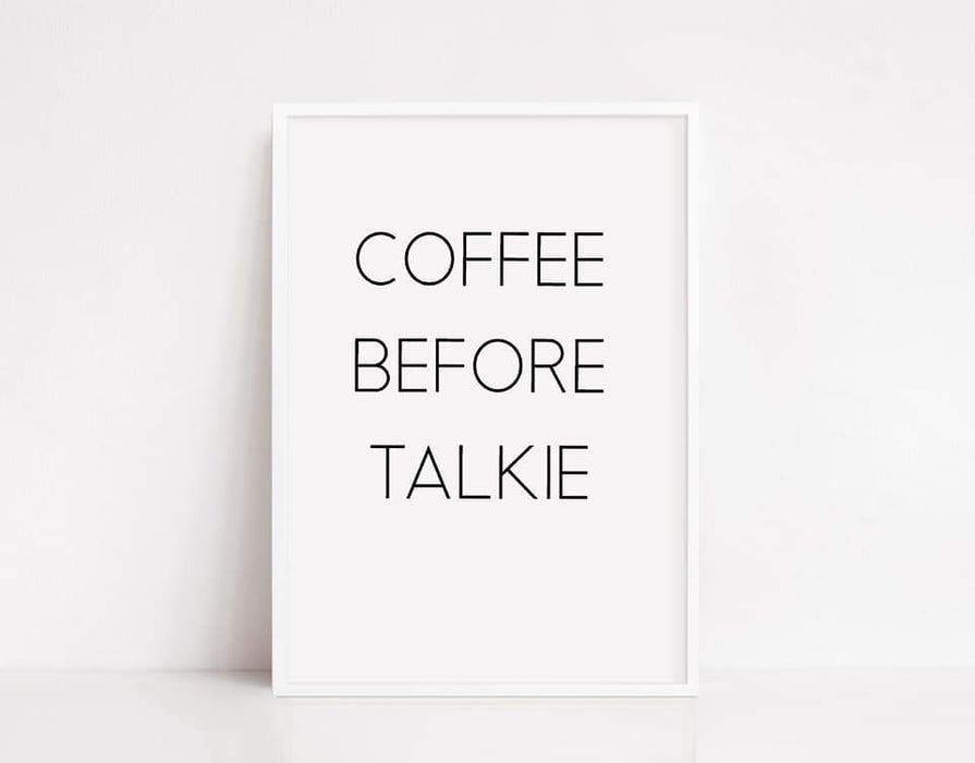 Kitchen Print | Coffee Before Talkie | Quote Print | Coffee Print