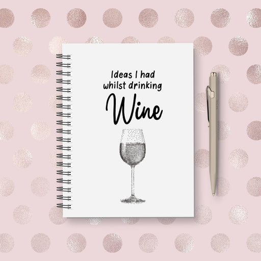 Wine Notebook | Ideas I Had Whilst Drinking Wine | Funny Planner | Funny Notebook