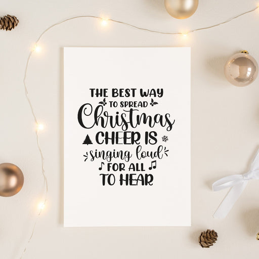 Christmas Print | The Best Way To Spread Christmas Cheer Is Singing Loud For All To Hear | Quote Print
