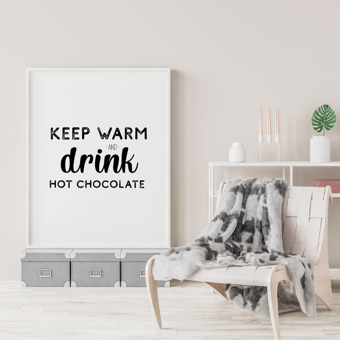 Kitchen Print | Keep Warm And Drink Hot Chocolate | Quote Print | Christmas Print