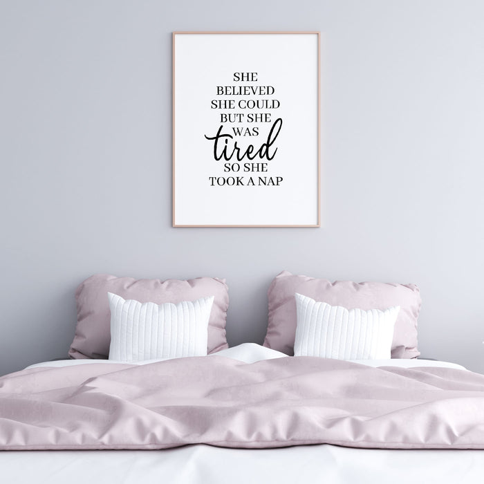 Bedroom Print | She Believed She Could But She Was Tired So She Took A Nap | Quote Print