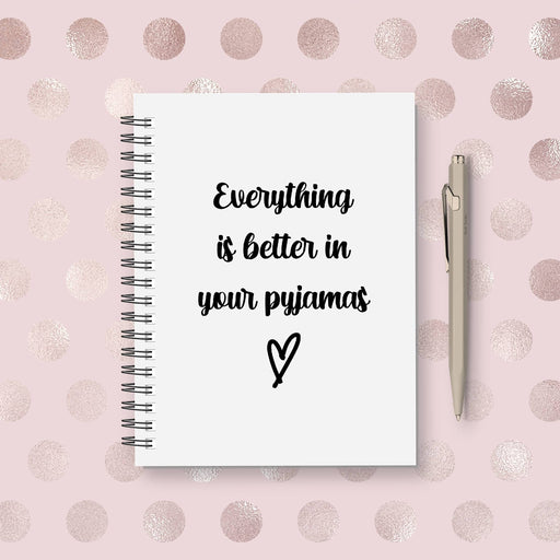 Quote Notebook | Everything Is Better In Your Pyjamas | Quote Planner
