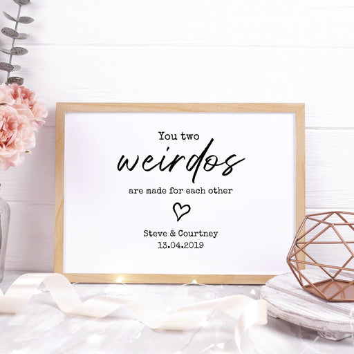 Couples Print | You Two Weirdos | Personalised Print | Wedding Print | Anniversary Print | Valentines Day Print