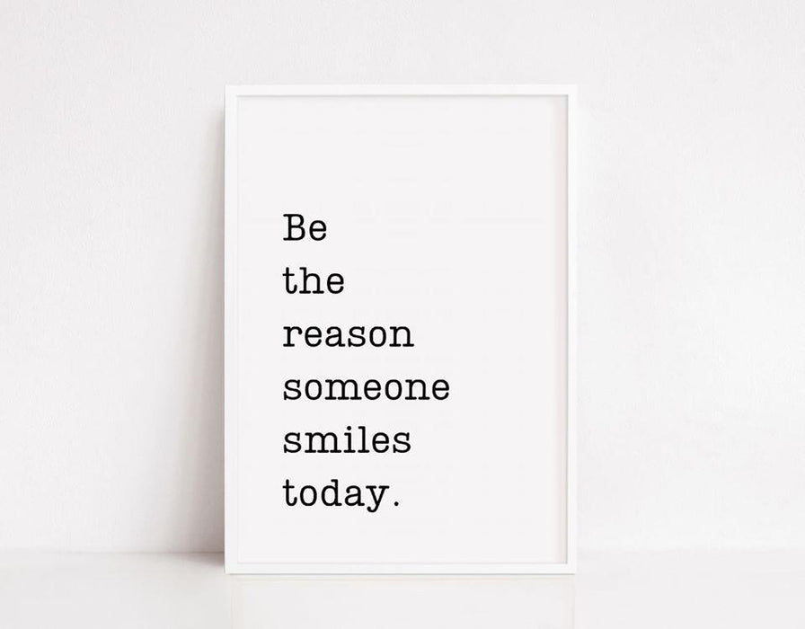 Quote Print | Be The Reason Someone Smiles Today | Motivational Print