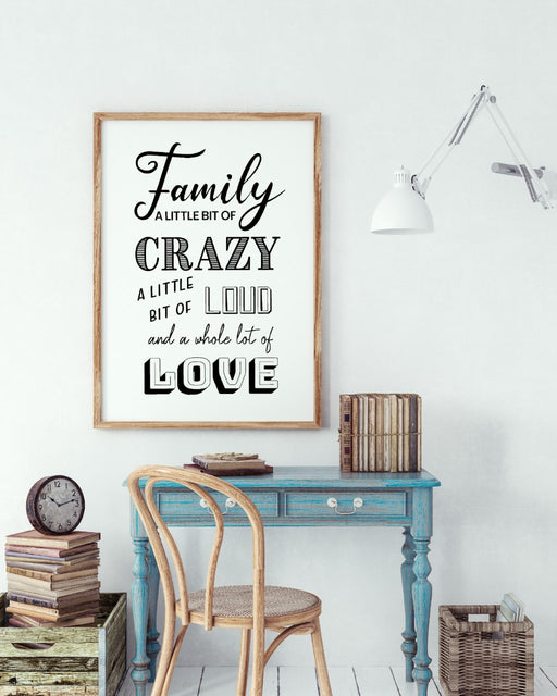 Family Print | Family - Crazy, Loud, Love | Positive Print | Motivational Print