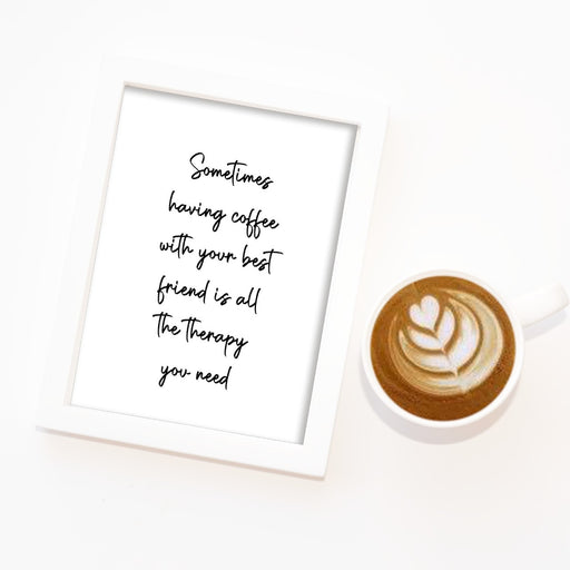 Kitchen Print | Coffee With Your Best Friend | Quote Print | Coffee Print