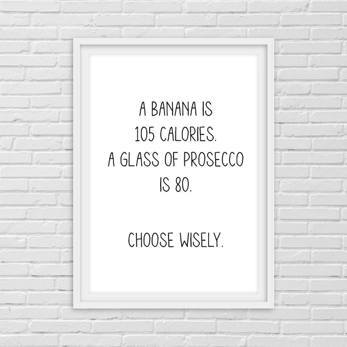 Kitchen Print | Choose Wisely | Funny Print | Quote Print