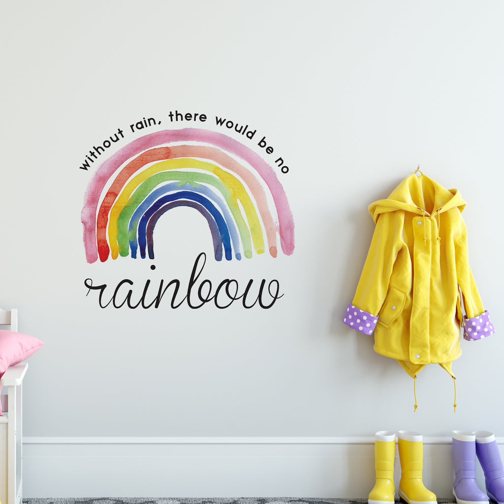Without The Rain There Would Be No Rainbow Wall Sticker