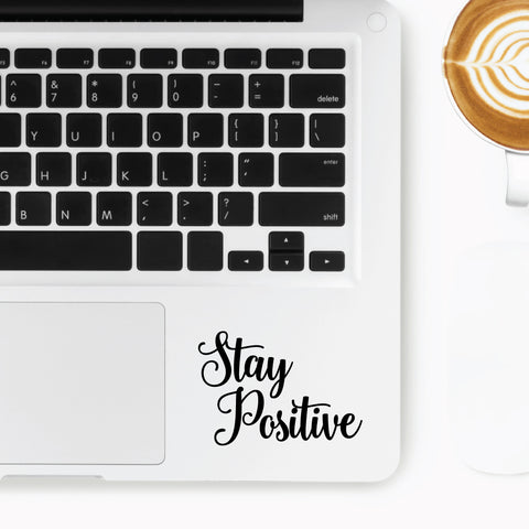 Stay Positive Motto Sticker
