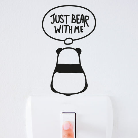Just Bear With Me Light Switch Decal Sticker