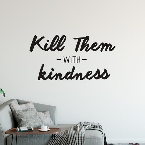 Kill Them With Kindness Wall Sticker