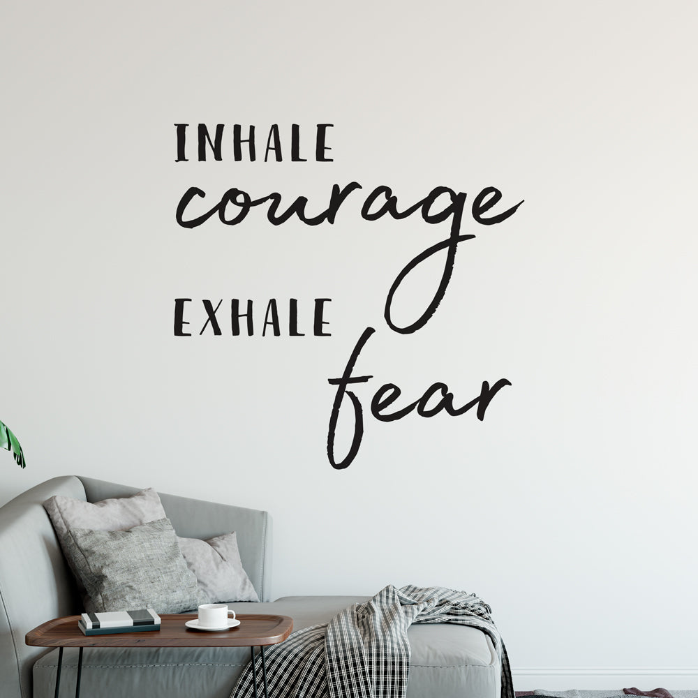 Inhale Courage Exhale Fear Wall Sticker