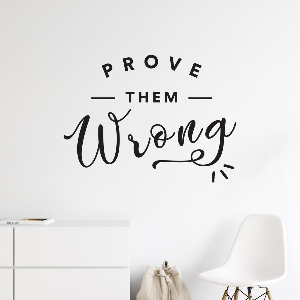 Prove Them Wrong Wall Sticker
