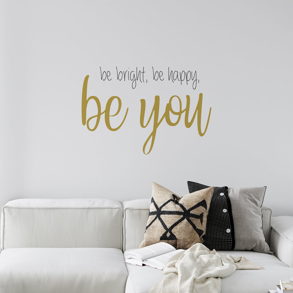Be Bright Be You Be Happy Wall Sticker