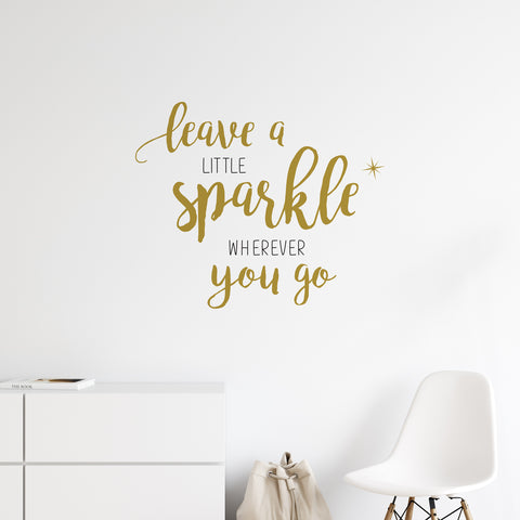 Leave A Little Sparkle Wherever You Go Wall Sticker