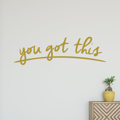 You Got This Wall Sticker