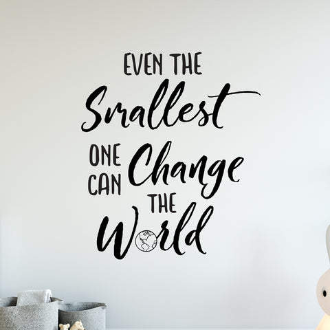 Even The Smallest One Can Change The World Wall Sticker