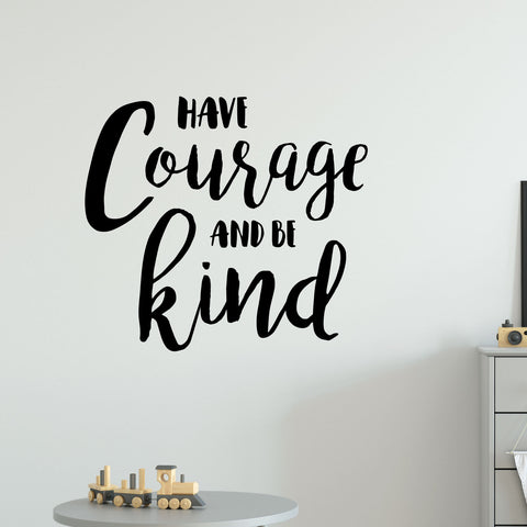 Have Courage And Be Kind Quote Wall Sticker