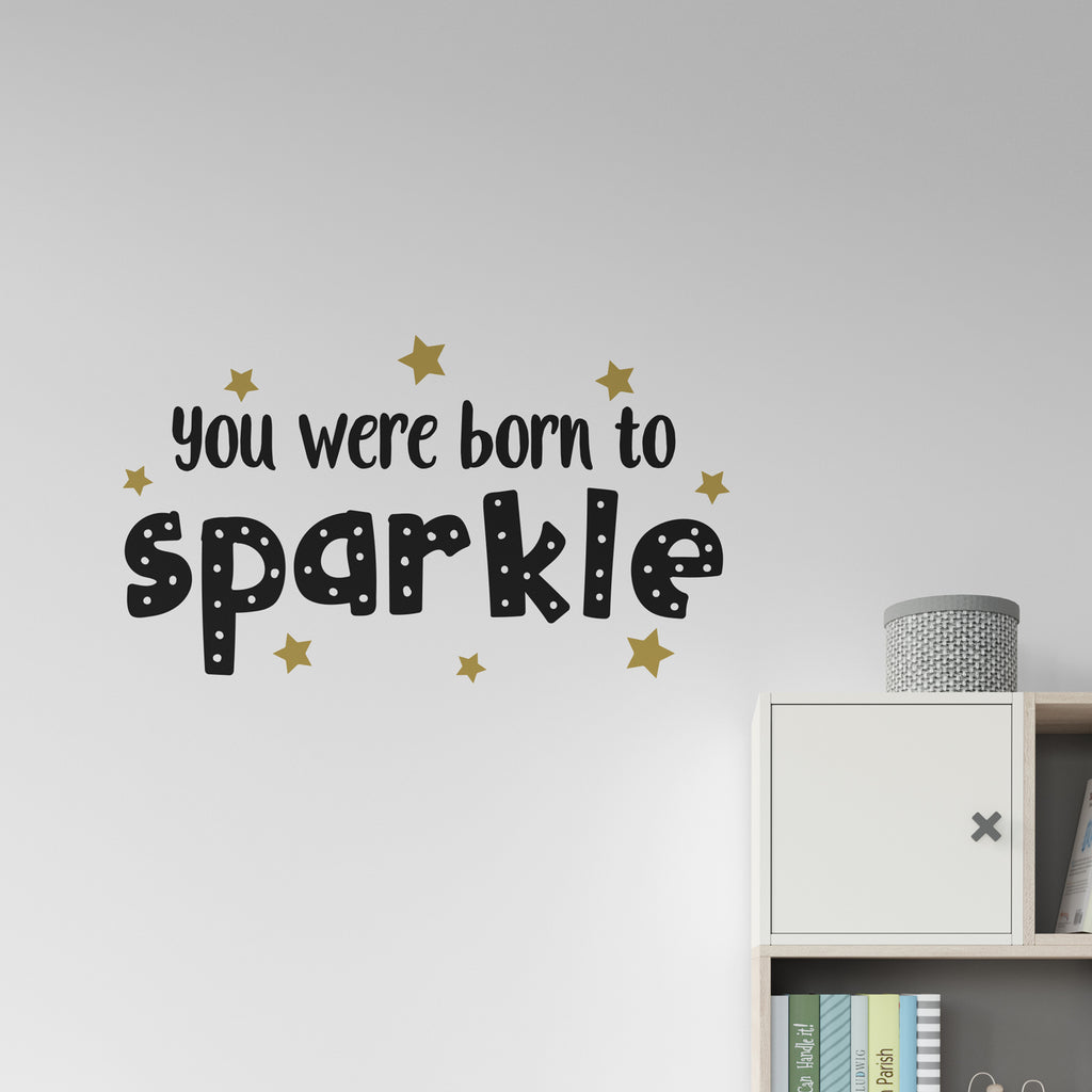 You Were Born To Sparkle Quote Wall Sticker