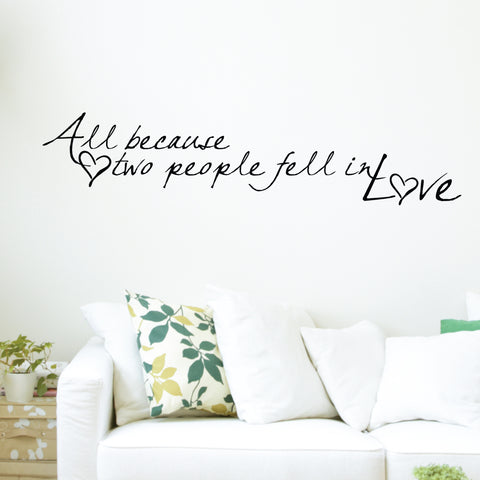 All Because Two People Fell In Love Wall Sticker