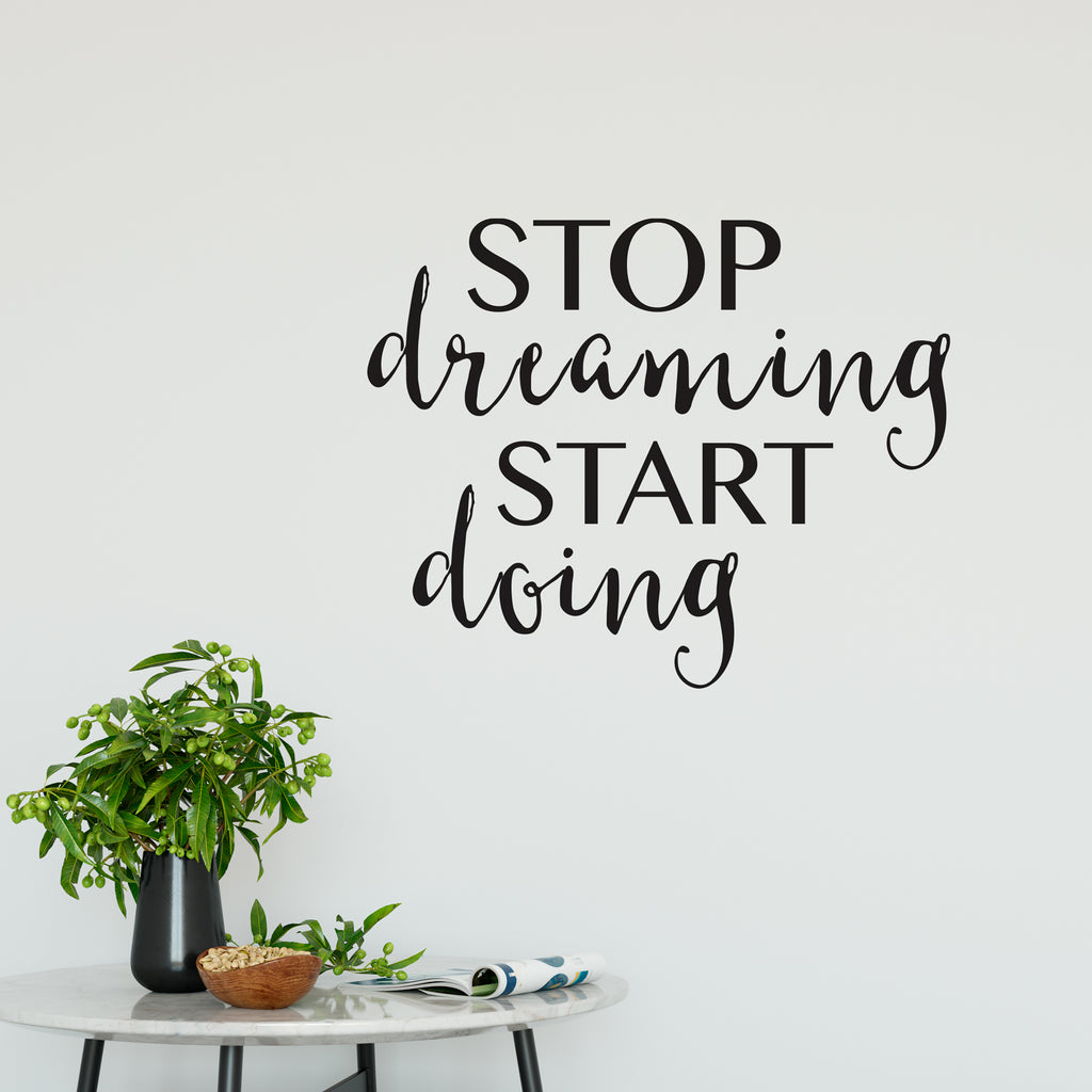 Stop Dreaming Start Doing Wall Sticker