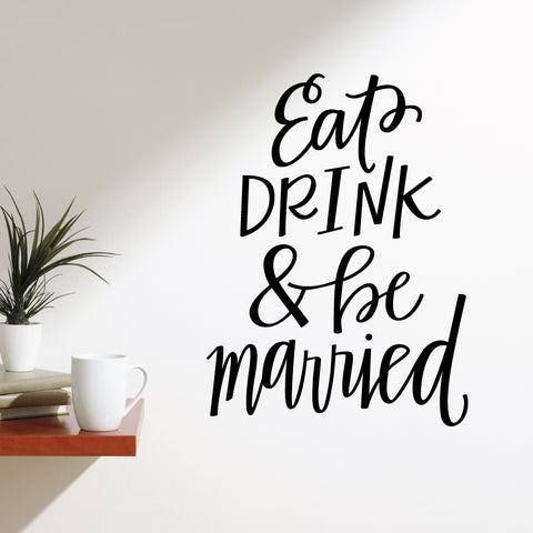 Eat Drink & Be Married Wall Sticker