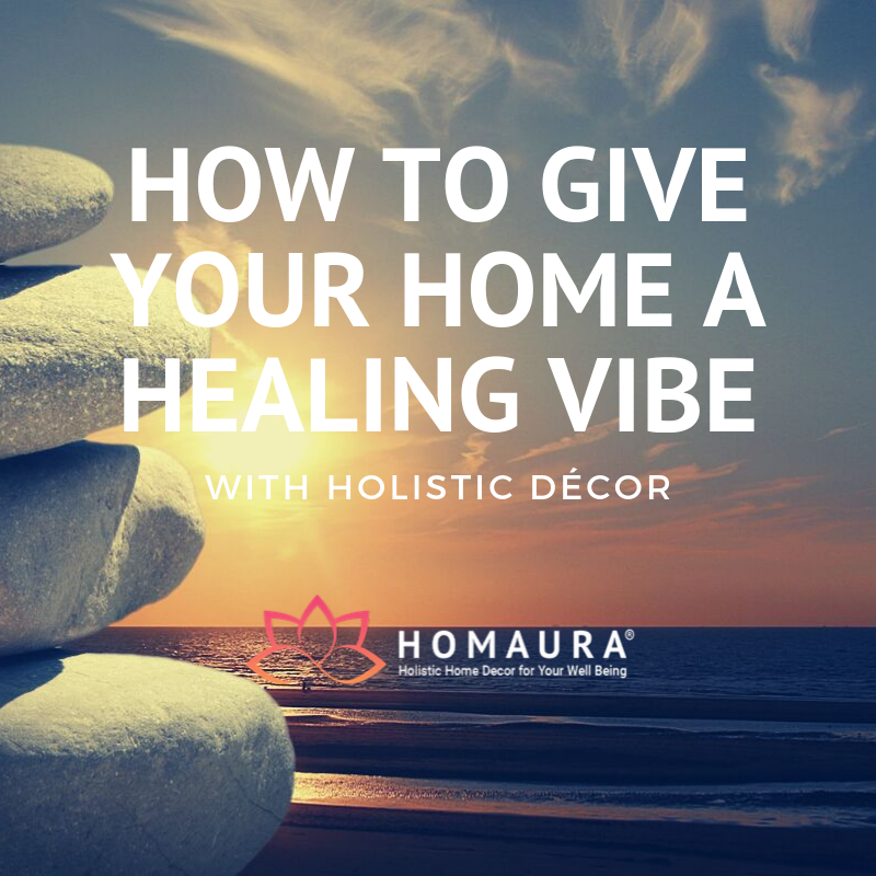 How to Give Your Home a Healing Vibe with Holistic Décor
