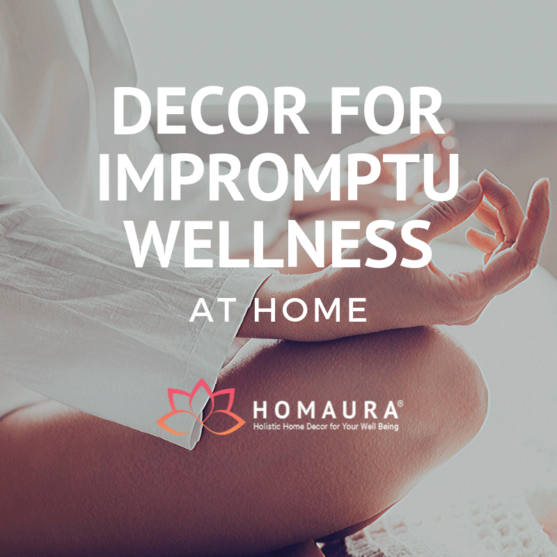 Decor for Impromptu Wellness at Home