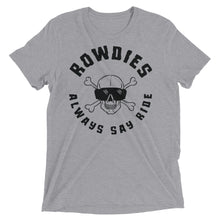 Rowdies Always Say Ride