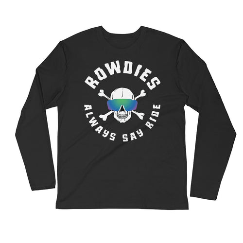 Rowdies Always Say Ride - Long Sleeve