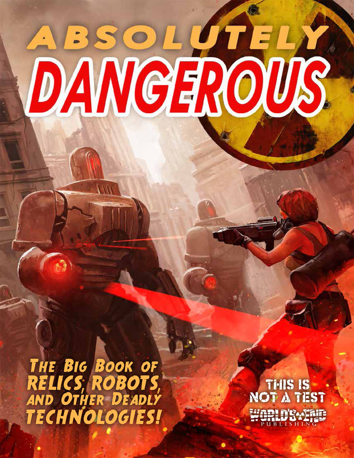 Absolutely Dangerous: The Big Book of Relics, Robots, and Other Deadly Technologies PDF