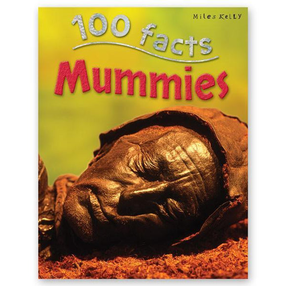 100 Facts : Mummies - Wonder Eduquip