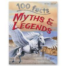 100 Facts : Myths & Legends - Wonder Eduquip