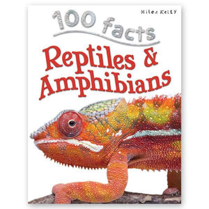 100 Facts : Reptiles & Amphibians - Wonder Eduquip