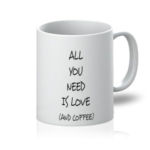 All You Need Is Love (and coffee) 11oz Mug-Homeware-Hearts and Gifts