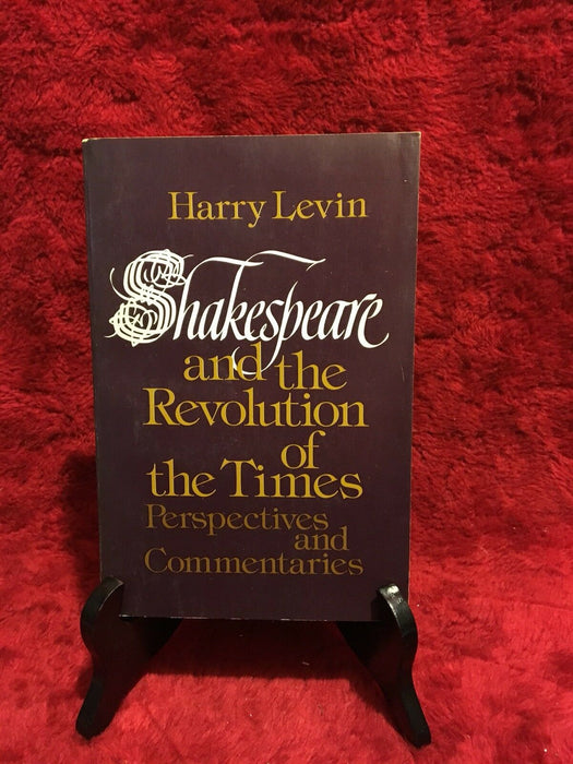 Shakespeare and Revolution of Times: Perspectives & Commentaries By Harry Levin