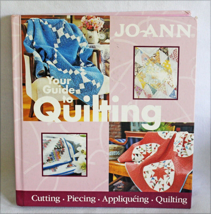 Your Guide to Quilting-Cutting-Piecing-Appliqueing-Quilting-JO-ANN Stores, Inc.