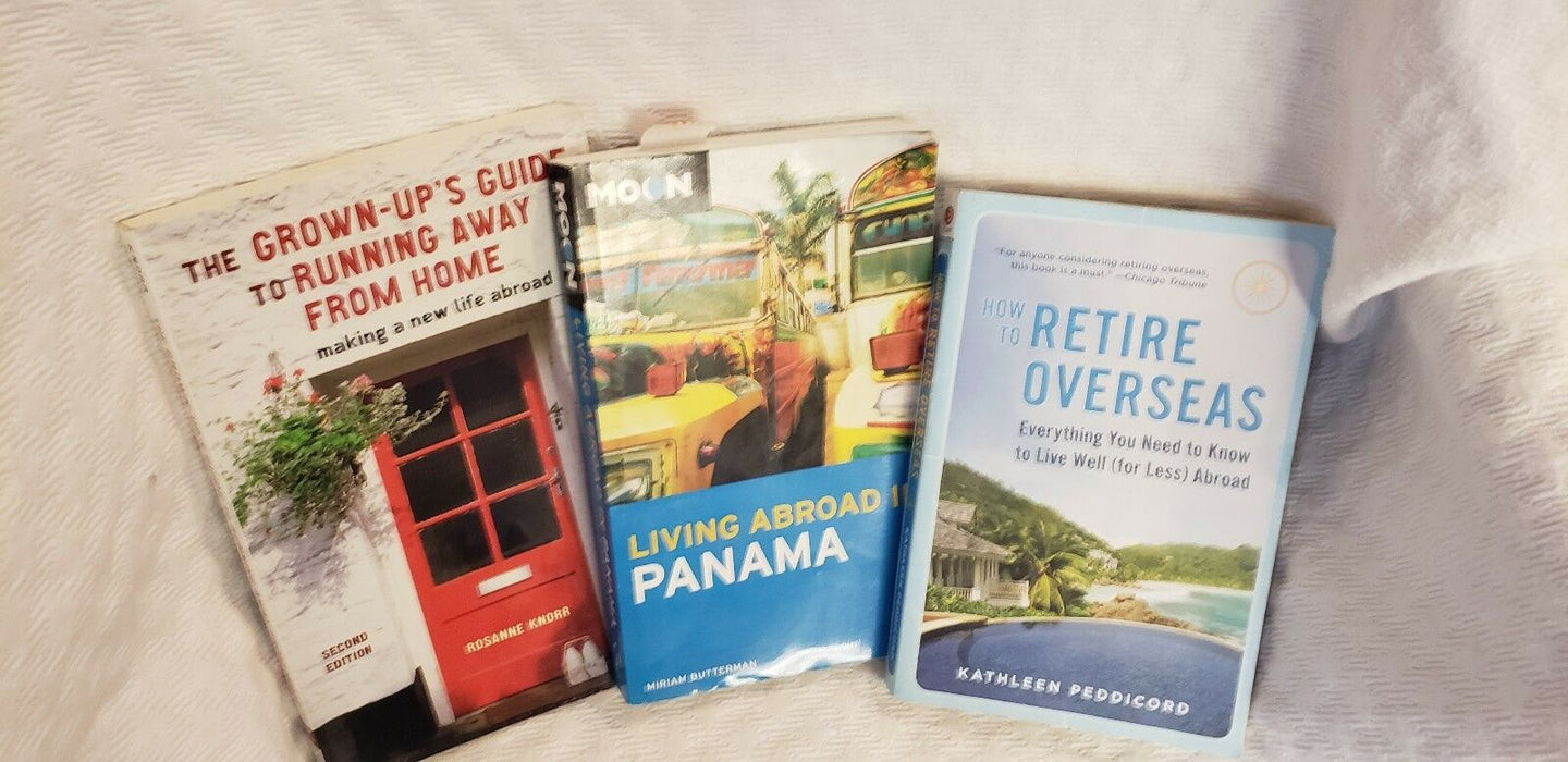 Lot 3:Overseas Living, Retire Overseas, Grown-Up's Guide To Running Away, Panama
