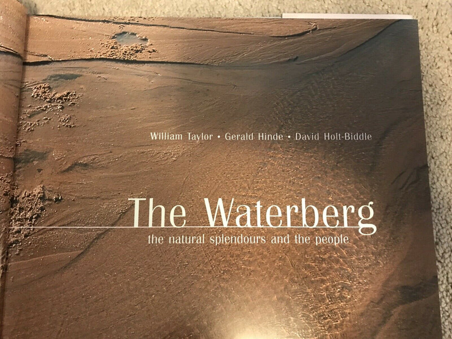 The Waterberg: The Natural Splendours & The People by Taylor, William Hardback
