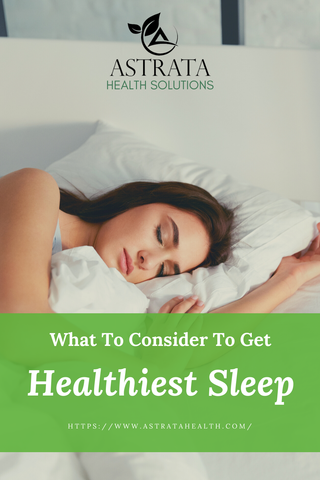 what to consider to get the healthiest sleep