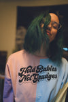 Hold Babies Not Grudges - Colorblock Pullover