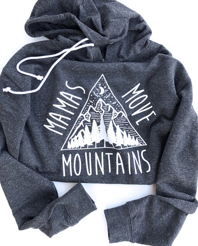 Mamas move mountains hoodies